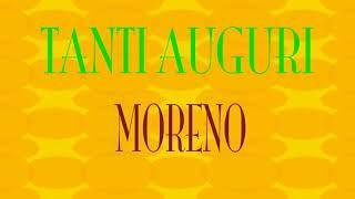 Tanti Auguri Moreno - Buon compleanno - Happy Birthday