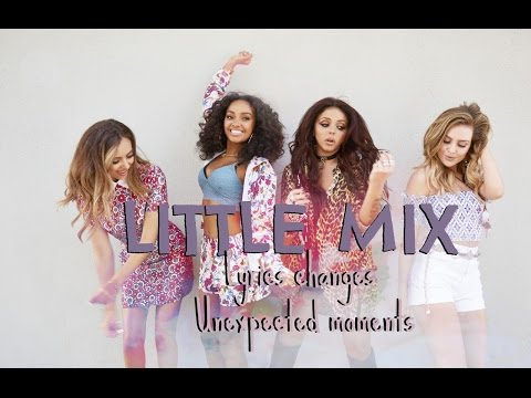 Little Mix -  changes & unexpected moments
