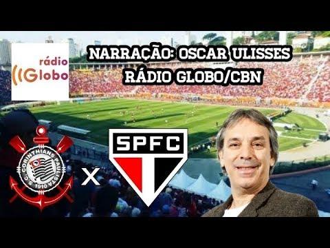 Corinthians 2 x 1 São Paulo - Oscar Ulisses - Rádio Globo SP - C.Paulista 2018 - 27/01/2018