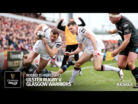 Round 15 Highlights: Ulster Rugby v Glasgow Warriors | 2016/17 season
