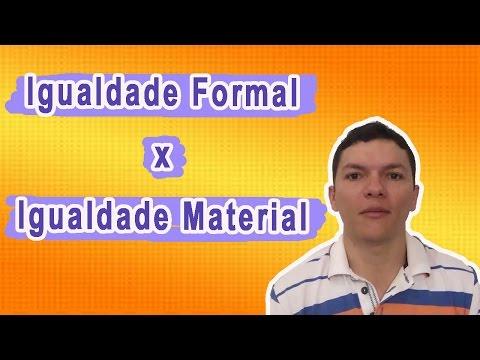 Igualdade Material e Igualdade Formal: Qual a Diferença?