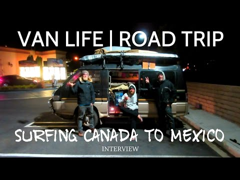 Van Life: Road Trip: Surfing Canada - Mexico (Interview)