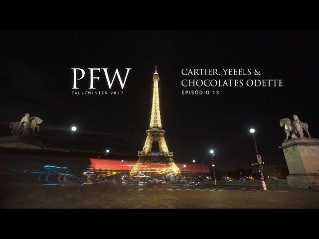 PFW EP13 | Cartier, Odette e Yeels