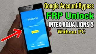 Intex cloud q11 4g frp unlock google account bypass