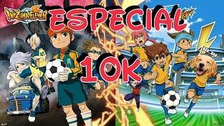 ☠ Inazuma Eleven GO Strikers 2013 ☠ ESPECIAL 10K