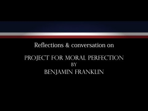 "Self-Command: ""The Project for Moral Perfection"" by Benjamin Franklin"
