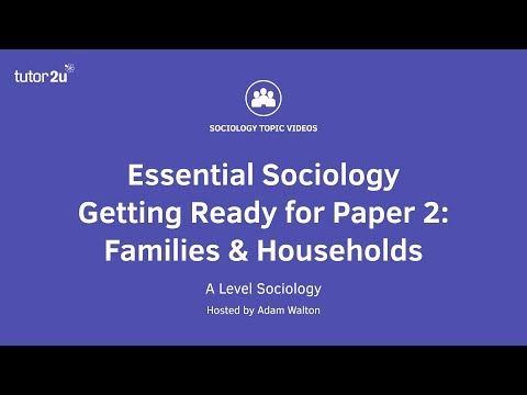 Essential Sociology – Getting Ready for Paper 2: Families and Households