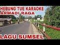 Hebung Tue Karaoke || Armadi Raga || Lagu Sumsel