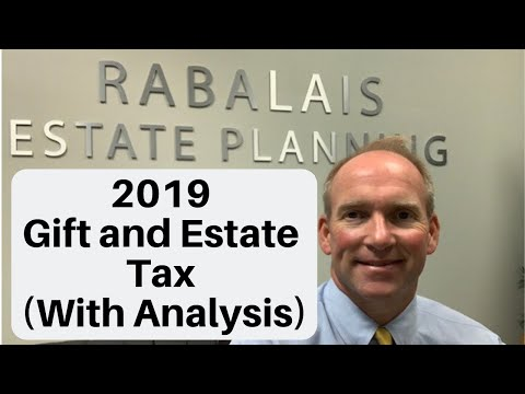 2019 Gift And Estate Tax Rules (With Analysis)