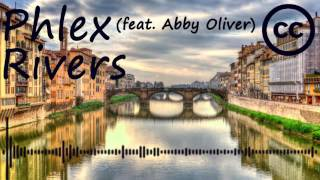 Phlex - Rivers (feat. Abby Oliver) ♫house