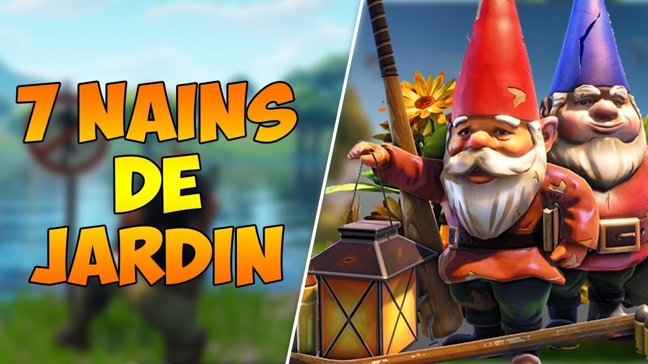 FORTNITE] EMPLACEMENT 7 NAINS DE JARDIN - YouTube