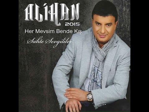 ALİHAN - SAHTE SEVGİLİLER