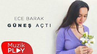 Ece Barak - Güneş Açtı (Lyric Video)