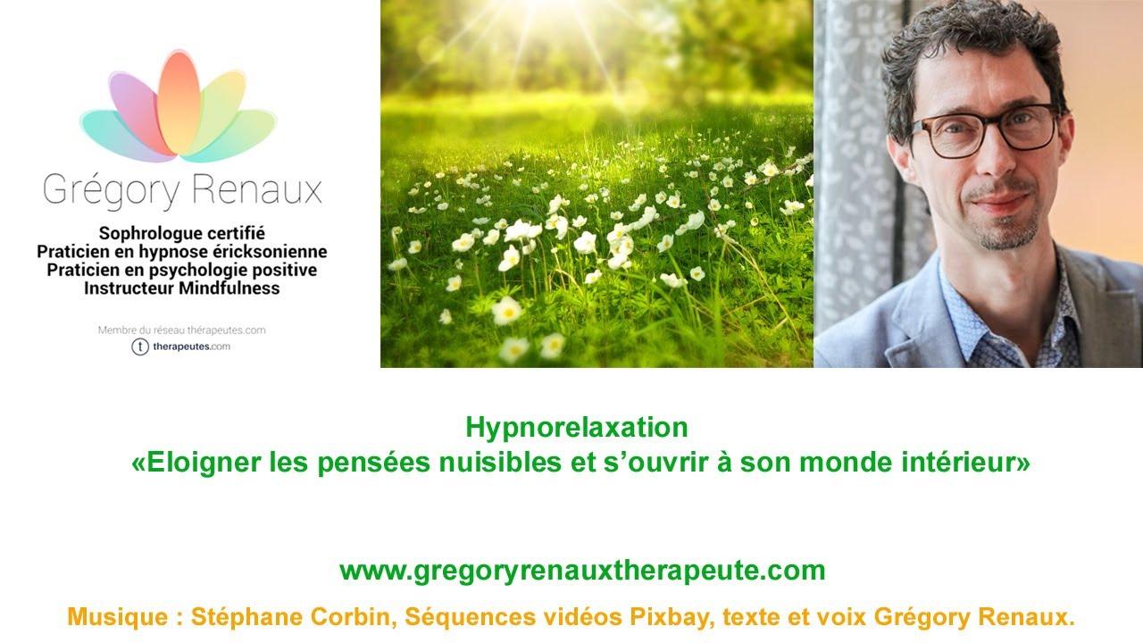 Hypno-relaxation 1 : Éloigner les pensées nuisibles et s'ouvrir à son monde intérieur ?