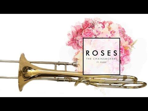 The Chainsmokers  Roses: Trombone Arrangement