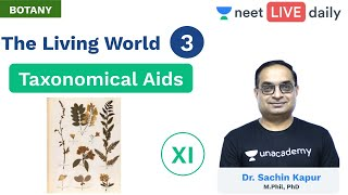 The Living World - L 3 | Taxonomical Aids | Unacademy NEET | LIVE DAILY | Botany | Sachin Sir