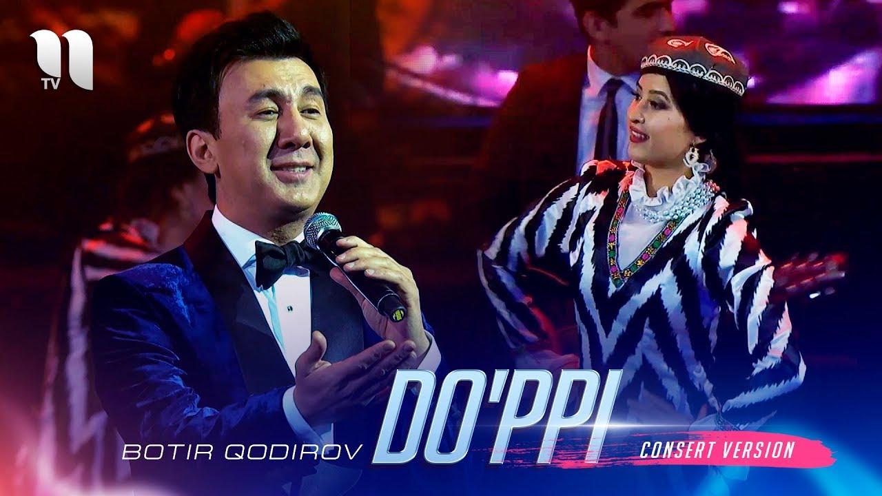 Botir Qodirov - Do'ppi | Ботир Кодиров - Дуппи (consert version 2019)