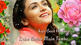 Kaise batau main tumhe kya baat Ho gayi whatsapp video songs download free