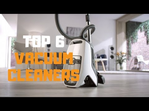 Best Vacuum Cleaner In 2019 - Top 6 Vacuum Cleaners Review