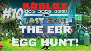 ROBLOX Egg Hunt 2017 The Lost Eggs #10 THE EBR EGG IS CONFUSING!