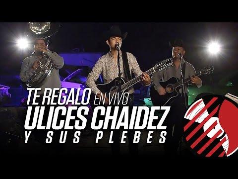 Te Regalo - (En Vivo) - Ulices Chaidez y Sus Plebes - #DELMusicRoom - Del Records 2016