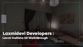 Gambar cover Laxmidevi Developers : Laxmi Callista 3D Walkthrough