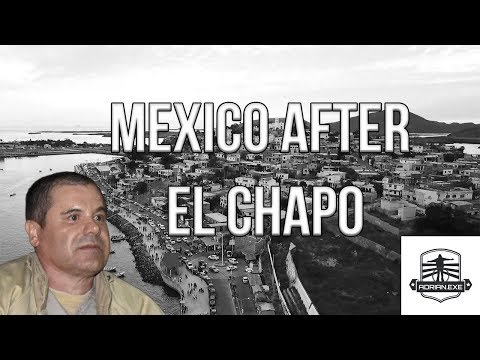 Mexico After El Chapo (2019) || Armchair Journalism Episode I