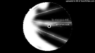 To Rococo Rot -  She Understands The Dynamics