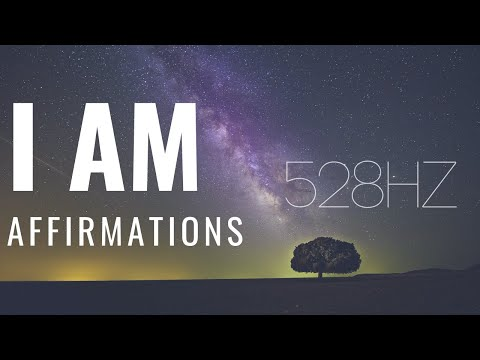 528hz  I Am Affirmations!  POWERFUL STUFF!