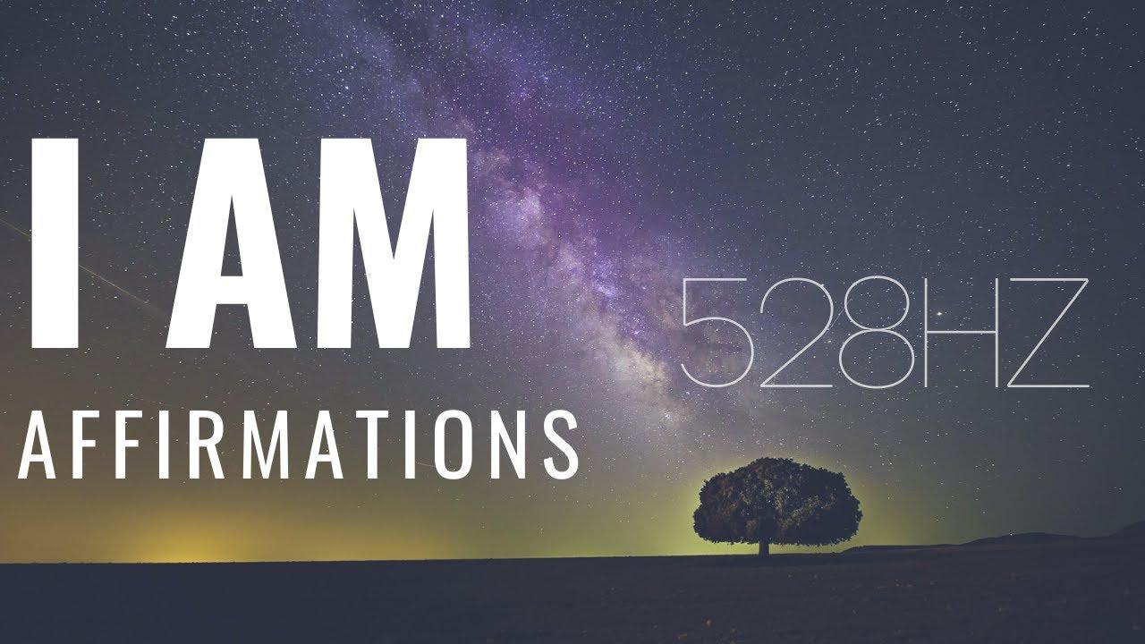 "528hz - ""I Am"" Affirmations! (POWERFUL STUFF!) - YouTube"