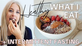 What I Eat In A Day To Get Back On Track | Why I'm Currently Intermittent Fasting