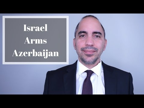 Israel Arms Azerbaijan Against Armenia