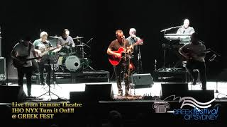 Live from The Enmore Theatre: IHO NYX Turn it on for GREEK FEST
