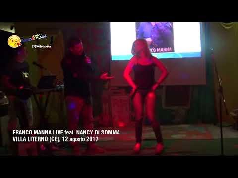 Franco Manna Live Feat. Nancy Di Somma - Villa Literno (CE) 12 agosto 2017