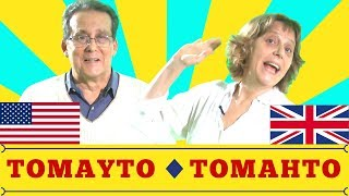 Tomahto - Tomayto: British and American Pronunciation