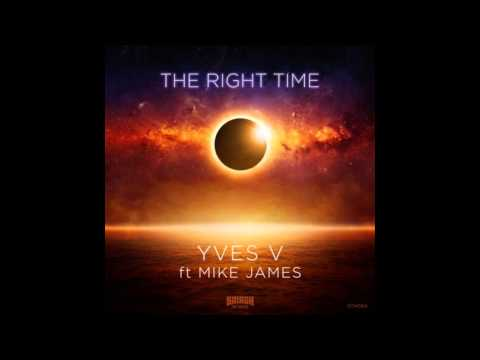 Yves V ft. Mike James - The Right Time (Original Mix)