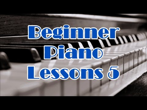 Piano Lessons For Beginners Lesson 5 - How To Play Piano Part 5