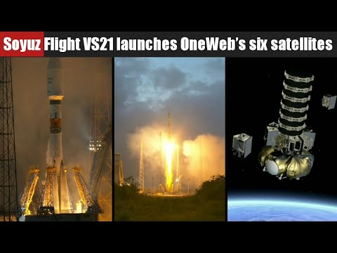 Arianespace's Soyuz launcher Flight VS21 Successfully Launches OneWeb's first six satellite