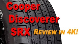 Cooper Discoverer SRX All-Season Tire Review SUV / CUV / Truck