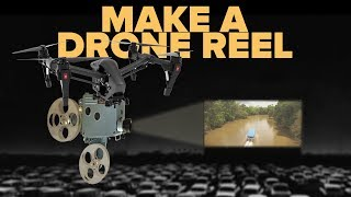 HOW TO MAKE AN AWESOME DRONE REEL
