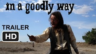 In a Goodly Way TRAILER