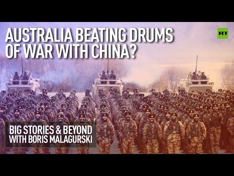 Australia Beating Drums Of War with China?   Big Stories & Beyond With Boris Malagurski
