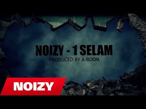 Noizy - 1 Selam (Prod. by A-Boom)