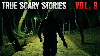 13 TRUE SCARY STORIES [Compilation Vol.9]