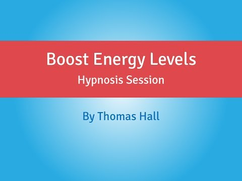 Boost Energy Levels – Hypnosis Session – By Thomas Hall