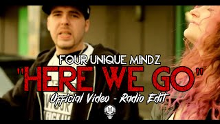 "4UM (Four Unique Mindz) ""Here We Go"" [Radio Edit] OFFICIAL MUSIC VIDEO"