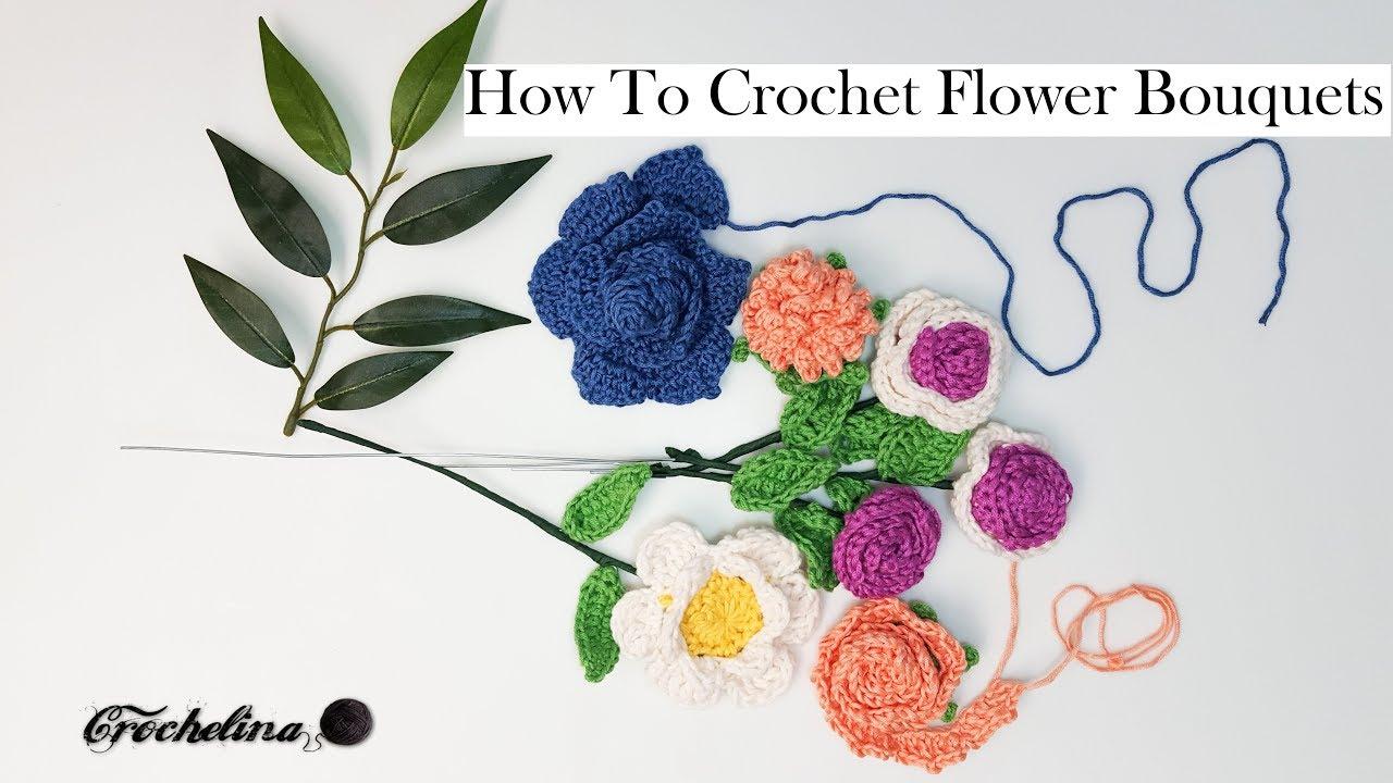 How to crochet flower bouquets crochelina youtube how to crochet flower bouquets crochelina izmirmasajfo