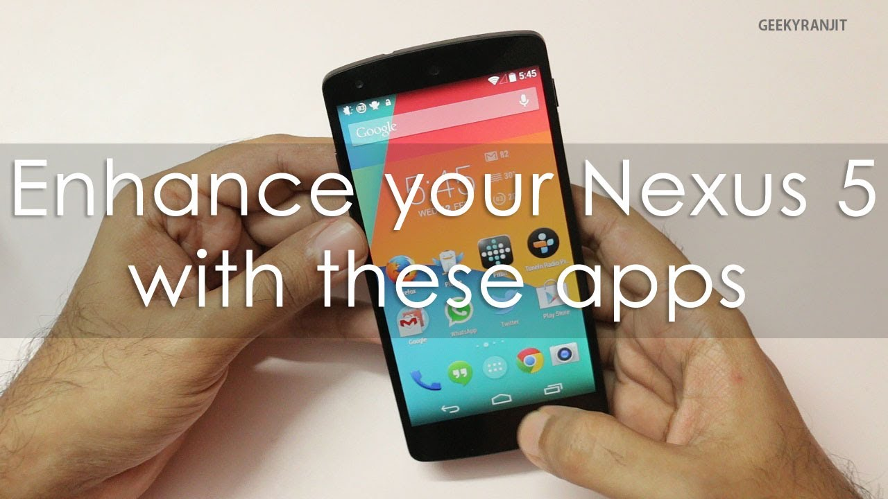 Must have apps for nexus 5 android phone to enhance your must have apps for nexus 5 android phone to enhance your experience youtube ccuart Gallery
