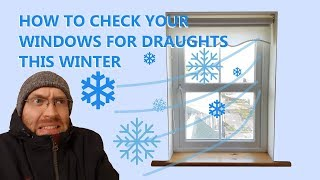 How To Check Your Windows For Draughts This Winter Video