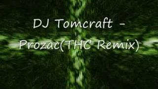 DJ Tomcraft - Prozac(THC Remix)